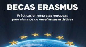 Becas Erasmus - prácticas en Europa enseñanzas artísticas